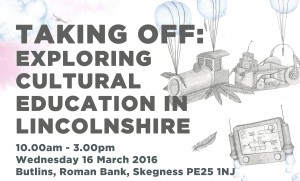 Taking Off: Exploring Cultural Education in Lincolnshire